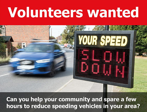 Volunteers wanted can you help your community and spare a few hours to reduce speeding vehicles in your area